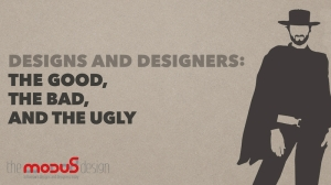Designers-The Good, The Bad